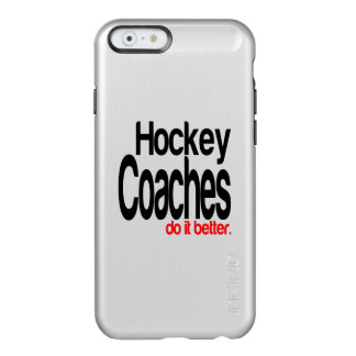 Hockey Coaches Do it Better Incipio Feather® Shine iPhone 6 Case
