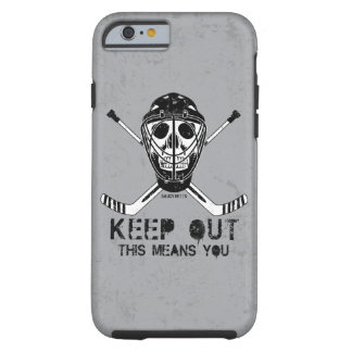 Hockey Goalie Keep Out Skull Tough iPhone 6 Case