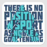 Hockey Goalie Noble Quote Square Stickers