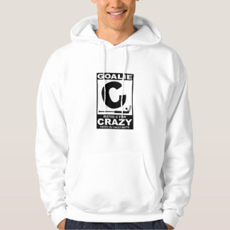 Hockey Goalie Rated C for Crazy Hoodie