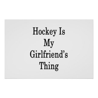 Hockey Is My Girlfriend's Thing Poster