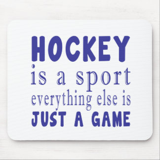 HOCKEY JUST A GAME MOUSE PAD