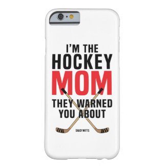 Hockey Mom They Warned You About Red Barely There iPhone 6 Case