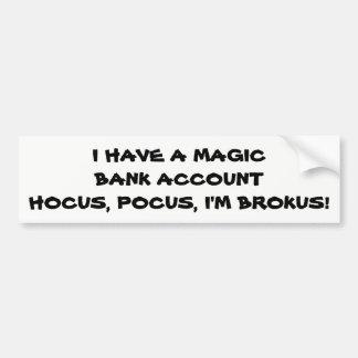 Hocus Pocus I'm Brokus Bumper Sticker
