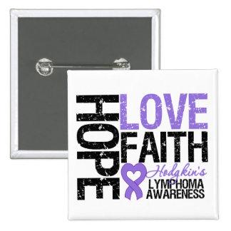 Hodgkin's Lymphoma HOPE LOVE FAITH Pinback Buttons