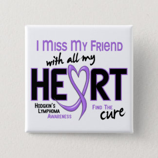 Hodgkins Lymphoma Miss With All My Heart Friend 2 Inch Square Button