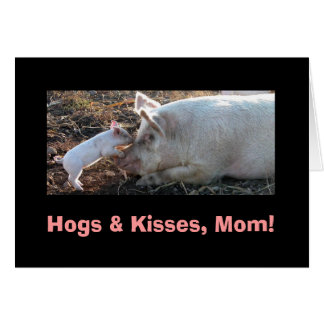 Hogs & Kisses, Mom! Card