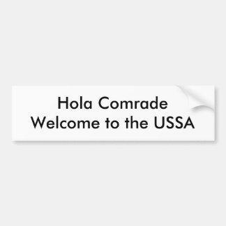 Hola Comrade Welcome to the USSA Bumper Sticker