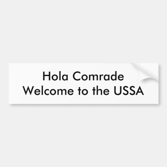 Hola Comrade Welcome to the USSA Bumper Sticker