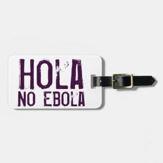Hola No Ebola - Luggage Tag