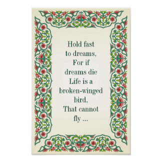 Hold fast  to dreams, For if  dreams die Life is a Poster