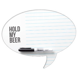 Hold My Beer funny bubble speech shape Dry Erase Board