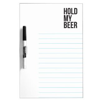 Hold My Beer funny Dry Erase Board
