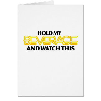 Hold My Beverage (Neon Nasty) Greeting Card