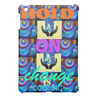 hold on change is coming case iPad mini covers