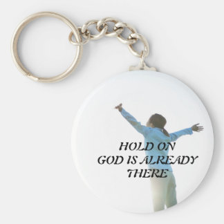 Hold On God Is Already There Key Chain