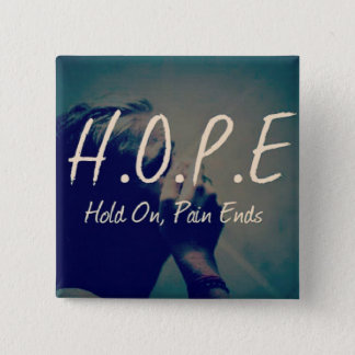 Hold on Pain Ends HOPE button
