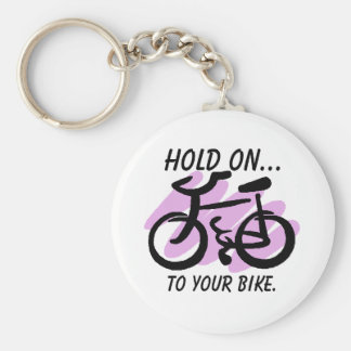 HOLD ON..., to your bike. Basic Round Button Keychain