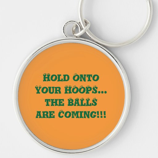 Hold Onto Your Hoops Large Basketball Keychain Key Chains