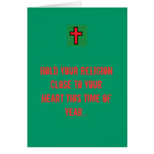Hold your religion close to your heart ... greeting cards