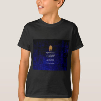 Holding On To Anger Inspirational Buddha Quote T-Shirt