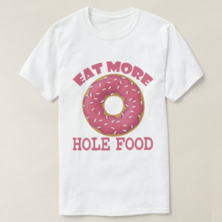 Hole Food T-Shirt