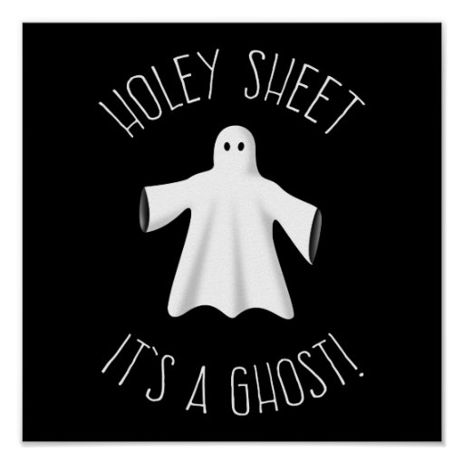 Holey Sheet It's A Ghost - Halloween Poster