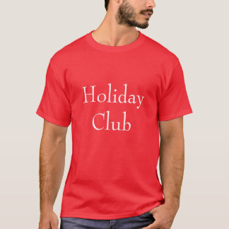 Holiday Clubs Business Name Shirts T-Shirts Work