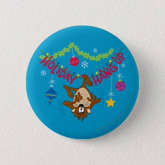 Holiday Hang Up 2 Inch Round Button