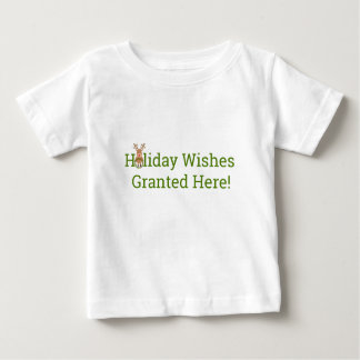 Holiday Wishes Granted Here! Baby T-Shirt