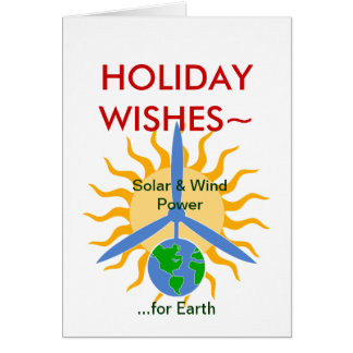 HOLIDAY WISHES~ Solar&WindPower Greeting Card