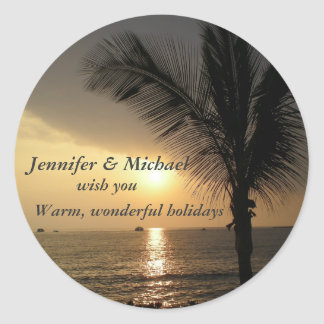 Holidays and Sunsets in the Tropics Round Sticker