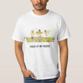 HOLLA AT MY PEEPS! T-Shirt