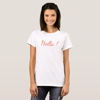 Holla ! Women's Basic T-Shirt