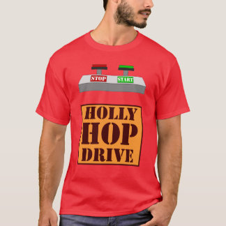 Holly Hop Drive T-Shirt