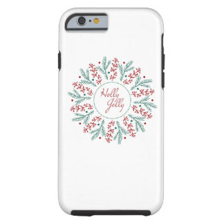Holly Jolly  iPhone 6/6s Case