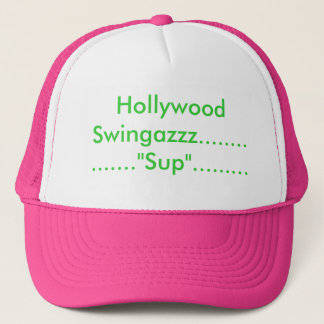 "Hollywood Swingazzz...............""Sup""......... Trucker Hat"