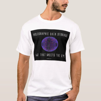 Holographic Data Storage. More that meets the eye. T-Shirt