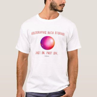 Holographic Data Storage. Phot on. Phot off. (6a) T-Shirt