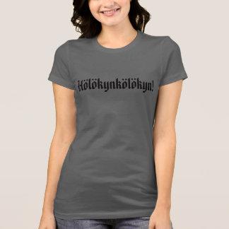 Hölökynkölökyn! 3 T-Shirt