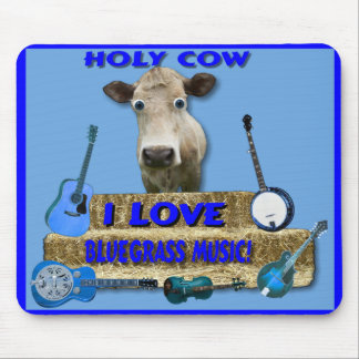 HOLY COW-I LOVE BLUEGRASS-MOUSEPAD MOUSE PAD
