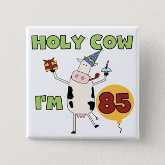 Holy Cow I'm 85 Birthday Tshirts and Gifts 2 Inch Square Button