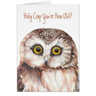 Holy Crap You're How Old?  Birthday Card Cute Owl