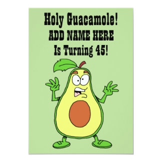 Holy Guacamole Someone Is Turning 45 Avocado Card