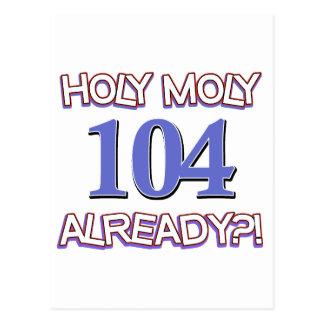 Holy Moly 104 already? Postcard