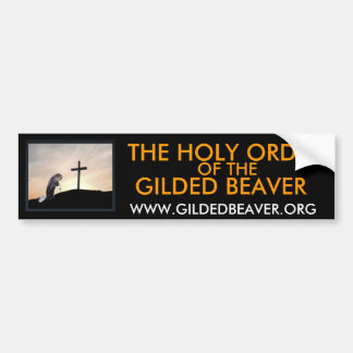 Holy Order of the Gilded Beaver Bumper Sticker