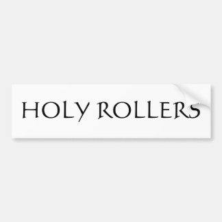 HOLY ROLLERS BUMPER STICKER