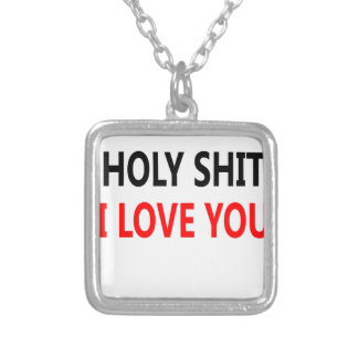 Holy Shit I Love You(1) Silver Plated Necklace
