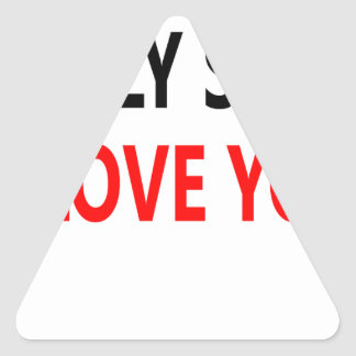 Holy Shit I Love You(1) Triangle Sticker