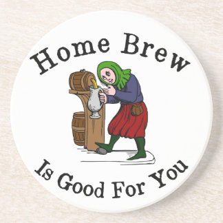 Home Brew Is Good for You Coaster